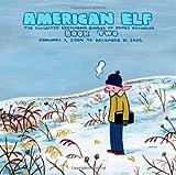 American Elf, Book Two, January 1, 2004 to December 31, 2005: The Collected Sketchbook Diaries of James Kochalka, Vol. 2 (1891830856) by Kochalka, James
