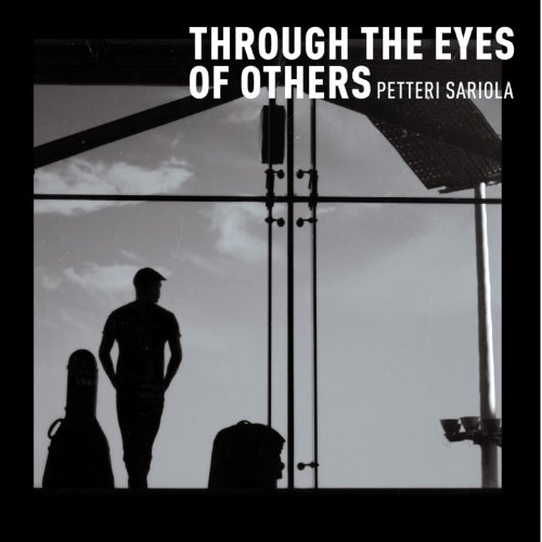 Petteri Sariola-Through The Eyes Of Others-WEB-2014-LEV Download