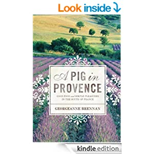 A Pig in Provence: Good Food and Simple Pleasures in the South of Franc