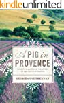 A Pig in Provence: Good Food and Simp...