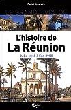 echange, troc Daniel Vaxelaire - Le grand livre de l'histoire de la Réunion : Volume 2, De 1848 à l'an 2000