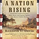 A Nation Rising (       UNABRIDGED) by Kenneth C. Davis Narrated by Robertson Dean