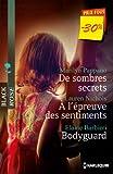 De sombres secrets - A l'�preuve des sentiments - Bodyguard : (promotion) (VMP)