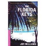 The Florida Keys: A History & Guide Tenth Edition ~ Joy Williams