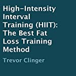 High-Intensity Interval Training (HIIT): The Best Fat Loss Training Method | Trevor Clinger