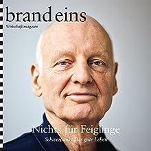 brand eins audio: Das gute Leben Audiomagazin von  brand eins Gesprochen von: Nina Schürmann, Michael Bideller