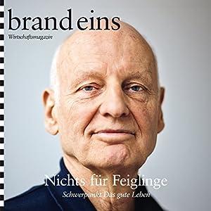 brand eins audio: Das gute Leben Hörbuch