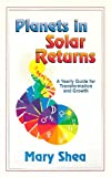 img - for Planets in Solar Returns: A Yearly Guide for Transformation and Growth book / textbook / text book