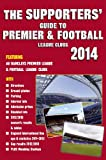 John Robinson The Supporters' Guide to Premier & Football League Clubs 2014
