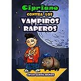 Cipriano contra los vampiros raperos (Cipriano, el vampiro vegetariano)