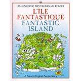 L'Ile Fantastique / Fantastic Island (First Bilingual Readers Series) ~ Kathy Gammell