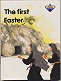 The First Easter (The Lion Story Bible, No. 48)