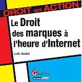 Le droit des marques � l'heure d'internetpar Lo�c Andr�