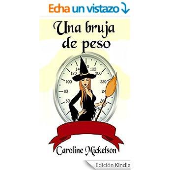 http://www.amazon.es/Una-Bruja-Peso-Caroline-Mickelson-ebook/dp/B00UIMHYXG/ref=zg_bs_827231031_f_2