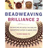 Beadweaving Brilliance 2: More Beautiful Jewelry to Make as You Learn Off-Loom Techniquesby Kumiko Mizuno Ito