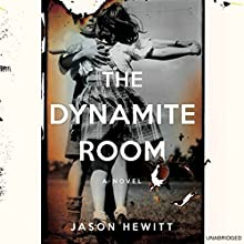 The Dynamite Room: A Novel (       UNABRIDGED) by Jason Hewitt Narrated by Will Thorp
