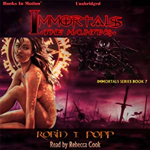 The Haunting: Immortals Series, Book 7 | [Robin T Popp]
