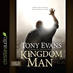 Kingdom Man: Every Man's Destiny, Every Woman's Dream | Tony Evans