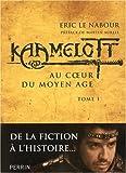 echange, troc Eric Le Nabour - Kaamelott : Au coeur du Moyen Age