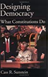 Designing Democracy: What Constitutions Do (0195158407) by Cass R. Sunstein