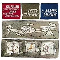 ♪Dizzy Gillespie & James Moody with Gil Fuller & the Monterey Jazz Festival Orchestra