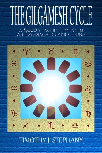 The Gilgamesh Cycle: The Fully Restored Epic of Gilgamesh (Updated 2nd Ed.)