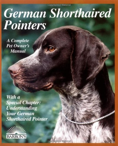 German Shorthaired Pointer (Complete Pet Owner's Manuals)