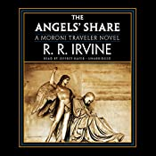 The Angels' Share: Moroni Traveler, Book 2 | Robert R. Irvine