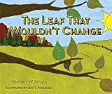 img - for The Leaf That Wouldn't Change book / textbook / text book