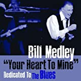 Your Heart to Mine: Dedicated to the Blues Bill Medley