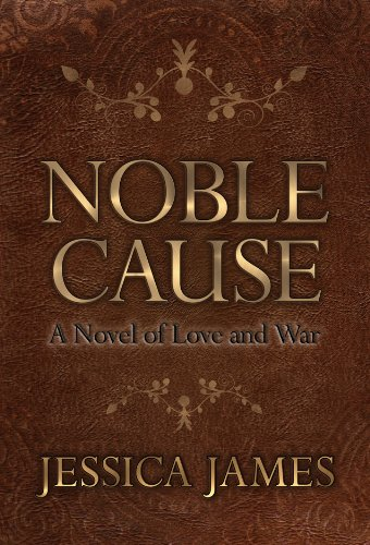 Overnight Price Cut on a Riveting Work of Historical Fiction – Noble Cause: A Civil War Novel of Love and War By Jessica James, Now $1.99 **Plus Don't Miss Today's Kindle Daily Deals