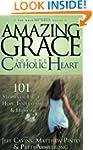 Amazing Grace for the Catholic Heart:...