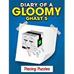 "MINECRAFT: Diary of a Minecraft Gloomy Ghast – Piecing Puzzles ""Book 5"" (Unofficial Minecraft Book)"