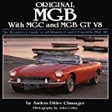 Anders Ditlev Clausager Original MGB with MGC and MGB GT V8: The Restorer's Guide to All Roadster and GT Models 1962-80