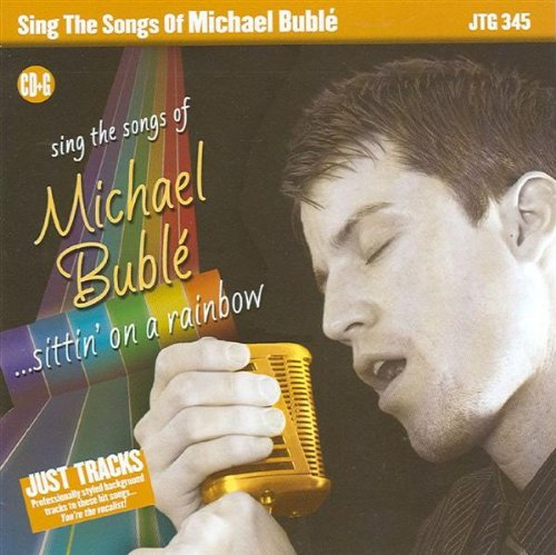 Sing The Songs of Michael Buble: Sittin' On A Rainbow (Big Band Karaoke) by Karaoke CDG
