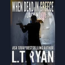 When Dead in Greece (       UNABRIDGED) by L. T. Ryan Narrated by Dennis Holland