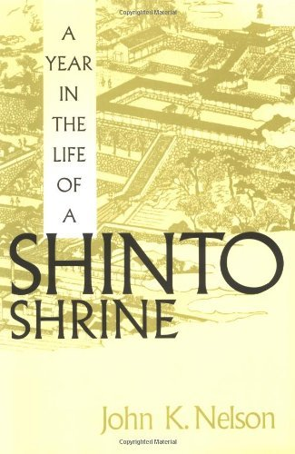 A Year in the Life of a Shinto Shrine by John K. Nelson (1996-04-01)