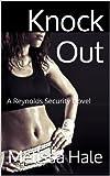 Knock Out (A Reynolds Security Novel)