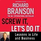 Screw It, Let's Do It: Lessons in Life and Business Hörbuch von Richard Branson Gesprochen von: Adrian Mulraney