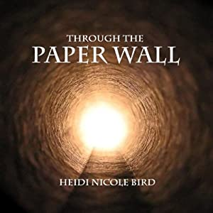 Through the Paper Wall | [Heidi Nicole Bird]