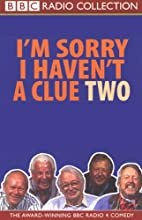 I'm Sorry I Haven't a Clue, Volume 2 Radio/TV Program by  BBC Audiobooks Narrated by Tim Brooke-Taylor, Barry Cryer, Willie Rushton, Graeme Garden