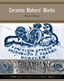 "BOOKS RECEIVED: Erica Gibson, ""Ceramic Makers' Marks"" (Left Coast Press, 2010)"