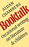 img - for Book Talk: Occasional Writing on Literature and Children by Chambers. Aidan ( 1995 ) Paperback book / textbook / text book