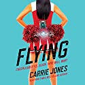 Flying Audiobook by Carrie Jones Narrated by Kate Reinders