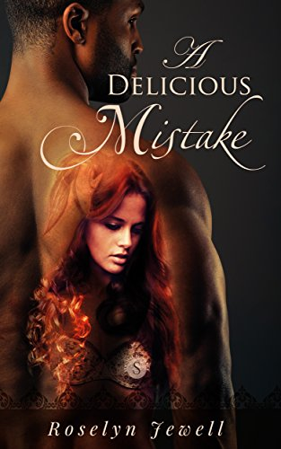Book: A Delicious Mistake by Roselyn Jewell