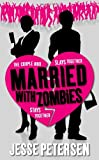 Jesse Petersen Married with Zombies (Living with the Dead)