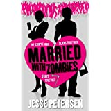 Married with Zombiesby Jesse Petersen