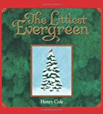 The Littlest Evergreen (0061146196) by Cole, Henry