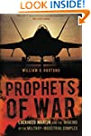 Prophets of War: Lockheed Martin and...