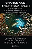 img - for Sharks and Their Relatives II: Biodiversity, Adaptive Physiology, and Conservation (CRC Marine Biology Series) book / textbook / text book